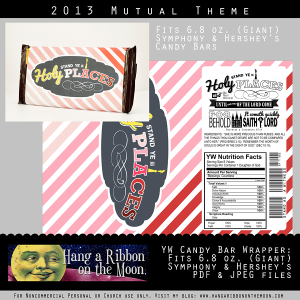 YW 2013 Mutual Theme candy bar wrapper for Giant (6.8 oz.) Symphony or Hershey's candy bars. Perfect for New Beginnings, Young Women in Excellence, Girls Camp, handouts, birthdays and gifts. FREE download from Hang a Ribbon on the Moon!