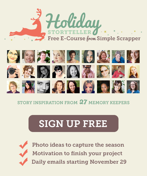 Holiday Storyteller: FREE e-course for all kinds of scrapbookers.