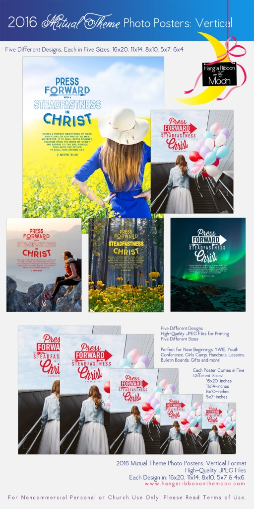2016 Mutual Theme Photo Posters (Vertical Format) FIVE different high-quality photo posters in 16x20, 11x14, 8x10, 5x7 and 4x6-inch sizes. FREE DOWNLOAD! Perfect for New Beginnings, Young Women in Excellence, Girls Camp, Youth Conference and more!