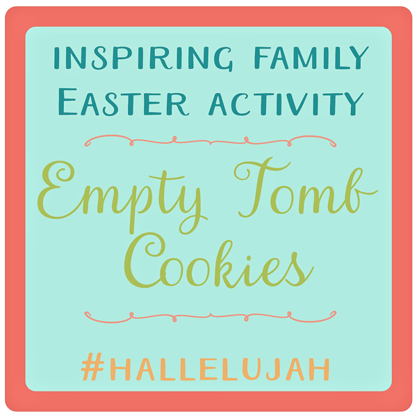 #Hallelujah Empty Tomb Cookies Recipe & Activity Guide