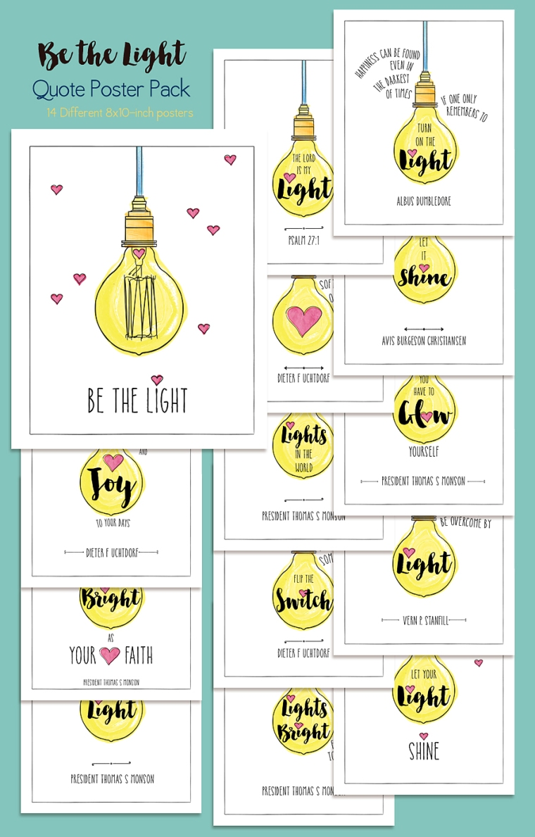 Be the Light Poster Pack: 14 different Be the Light quotes.