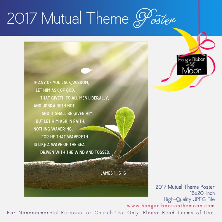 2017 Mutual Theme: James 1: 5-6. FREE 16x20-inch Poster!