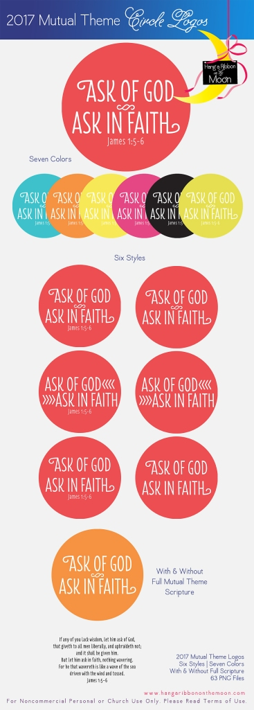 2017 Mutual Theme Circle Logos: Free downoad! Perfect for LDS Young Women and Young Men. James 1:5-6. Ask of God, Ask in Faith.