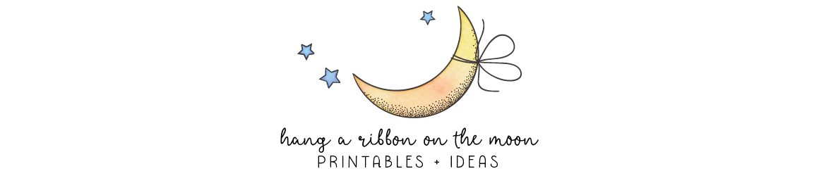 Hang a Ribbon on the Moon | Printables + Ideas